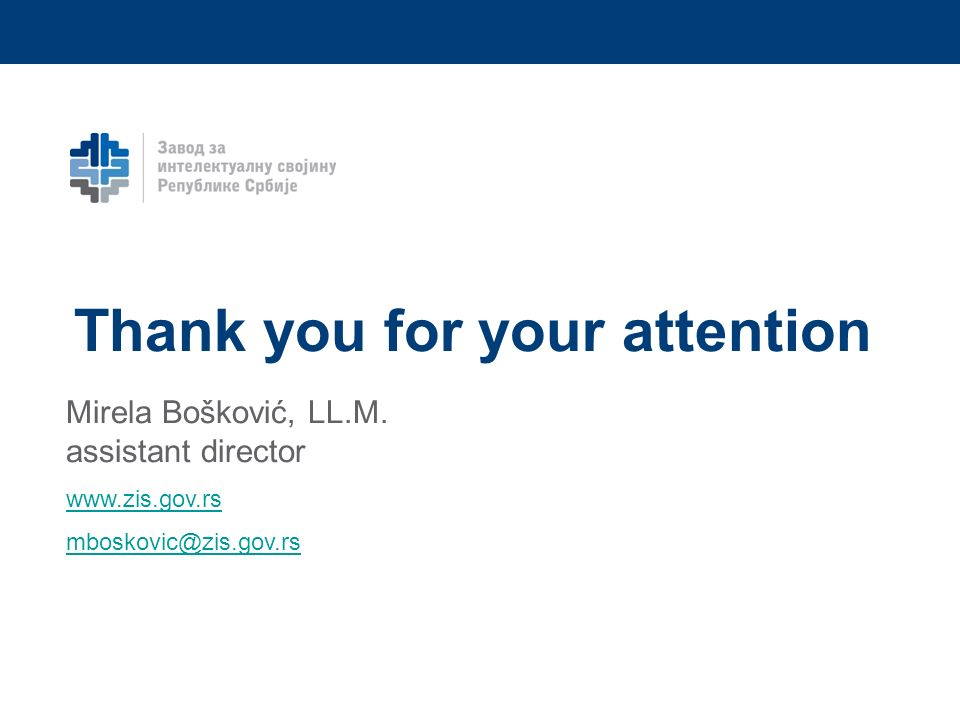 Thank you for your attention Mirela Bošković, LL.M. assistant director www.zis.gov.rs mboskovic@zis.gov.rs