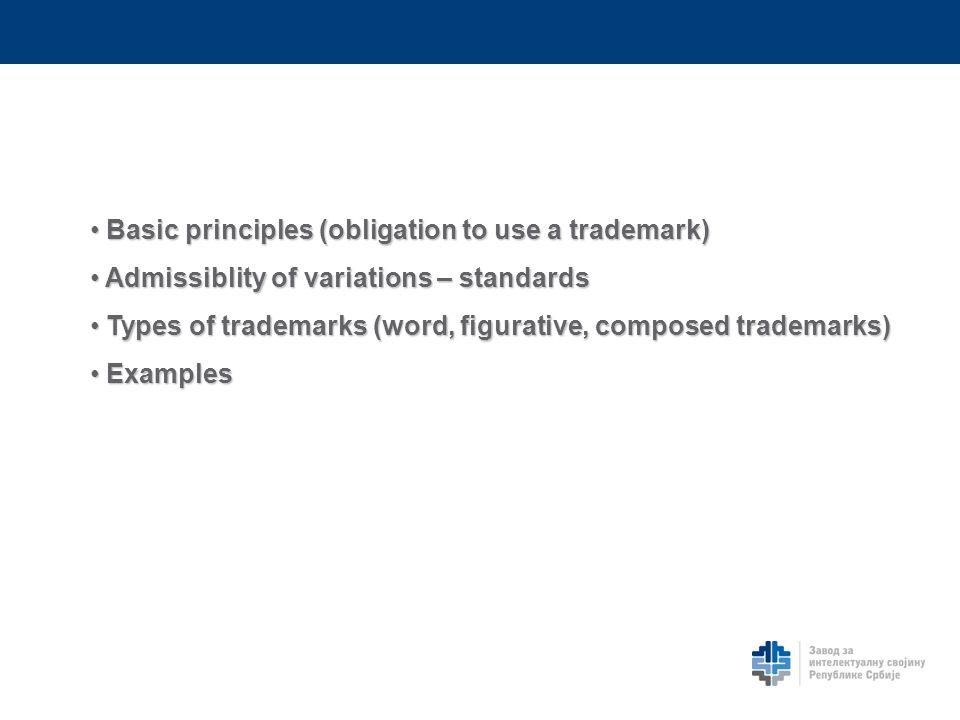 Basic principles (obligation to use a trademark) Basic principles (obligation to use a trademark) Admissiblity of variations – standards Admissiblity