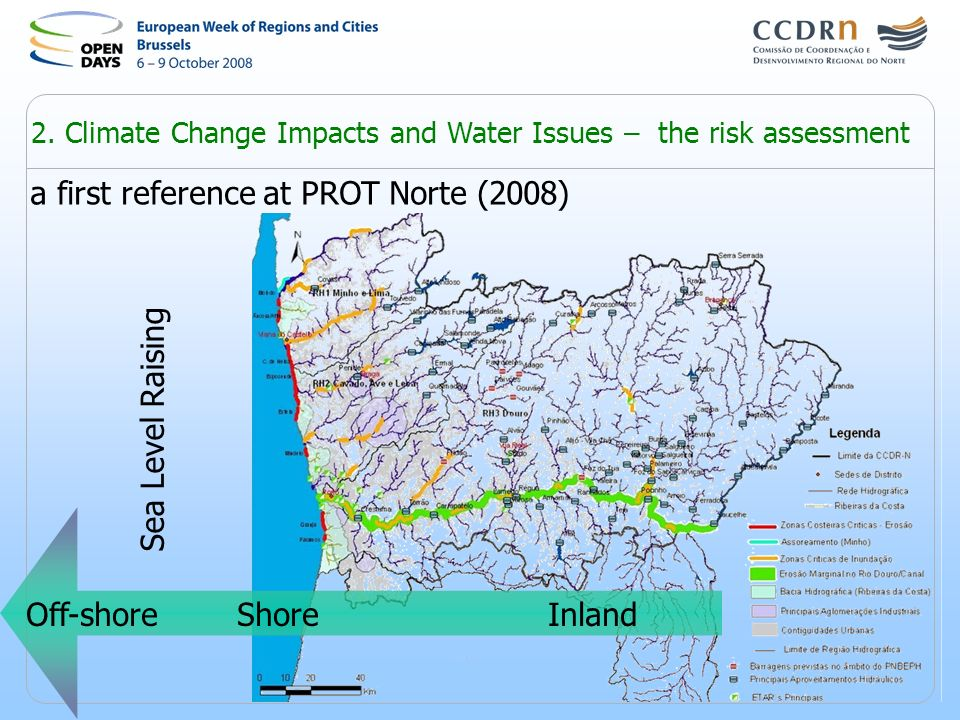2. Climate Change Impacts and Water Issues – the risk assessment Sea Level Raising Off-shore Shore Inland a first reference at PROT Norte (2008)