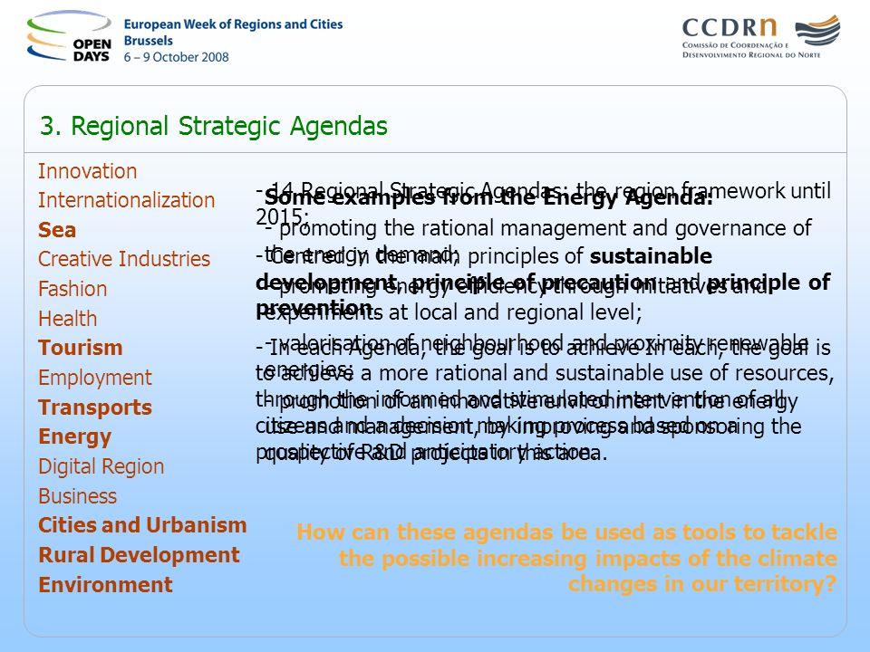 3. Regional Strategic Agendas Innovation Internationalization Sea Creative Industries Fashion Health Tourism Employment Transports Energy Digital Regi