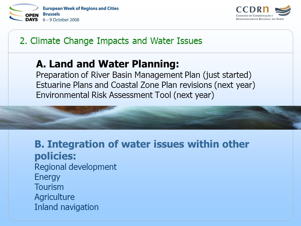 2. Climate Change Impacts and Water Issues A. Land and Water Planning: Preparation of River Basin Management Plan (just started) Estuarine Plans and C