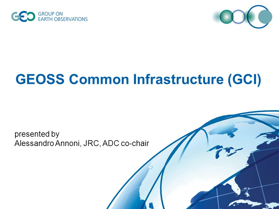 Issues and Questions What GEOSS is for you.How do you hope that GEOSS will facilitate your work.
