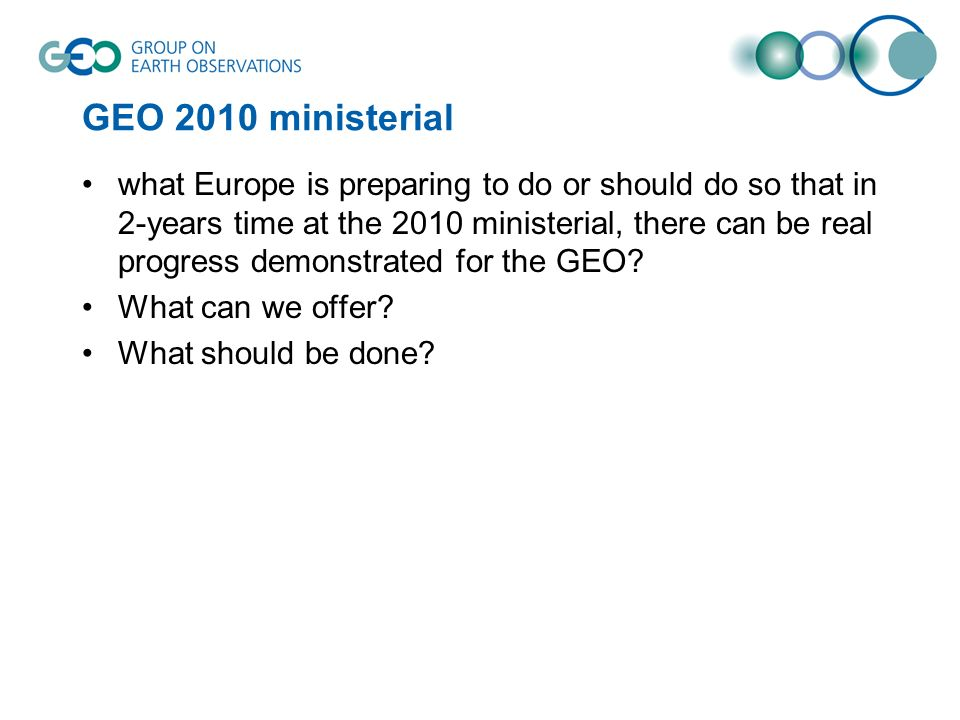 GEO 2010 ministerial what Europe is preparing to do or should do so that in 2-years time at the 2010 ministerial, there can be real progress demonstra