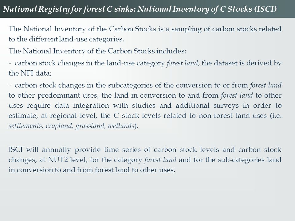 The National Inventory of the Carbon Stocks is a sampling of carbon stocks related to the different land-use categories. The National Inventory of the