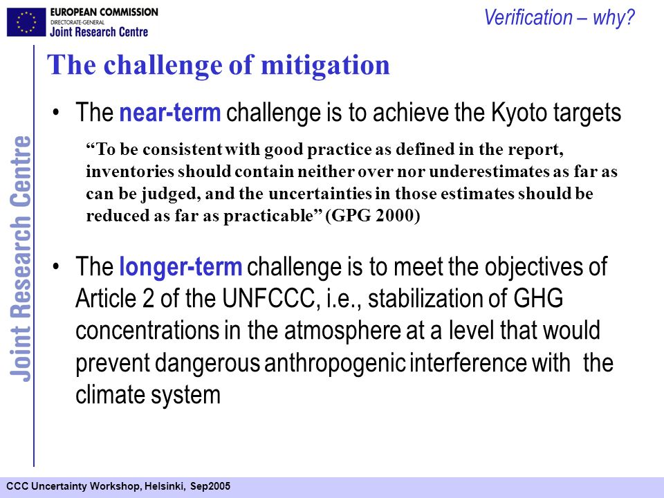 CCC Uncertainty Workshop, Helsinki, Sep2005 Reporting of CO2 Emissions and Removals from Soils by EU 15 Verification – why?