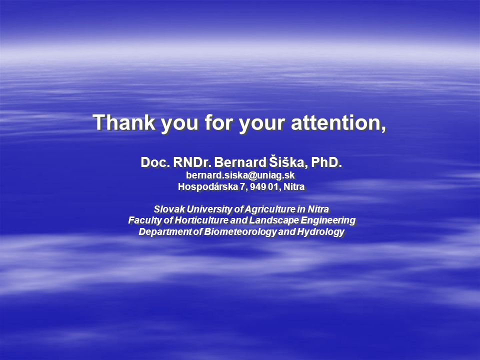 Thank you for your attention, Doc.RNDr. Bernard Šiška, PhD.