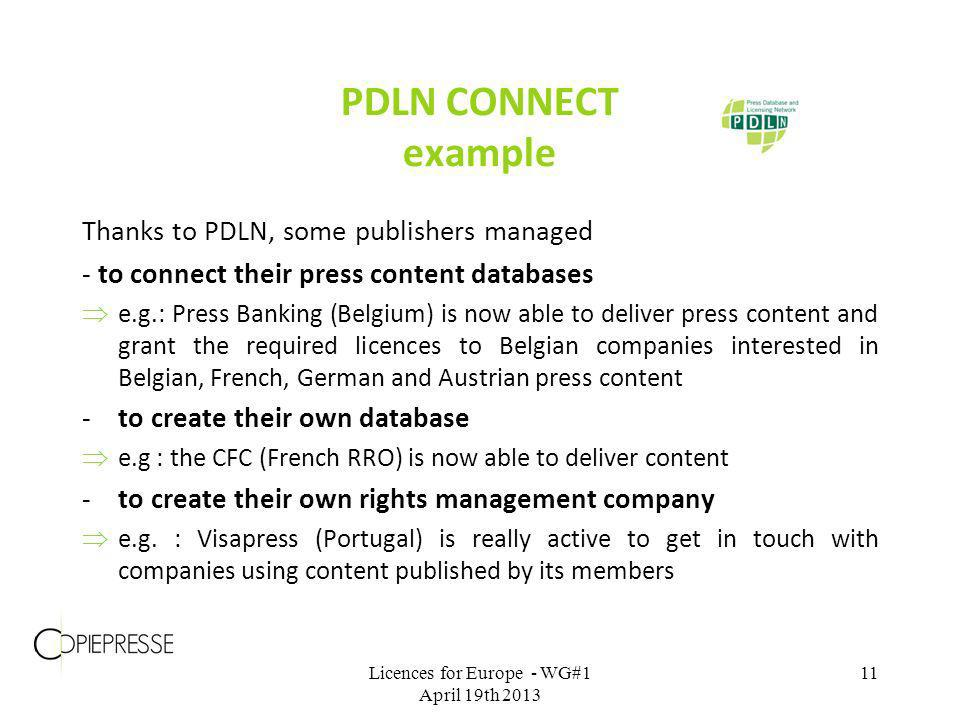Thanks to PDLN, some publishers managed - to connect their press content databases e.g.: Press Banking (Belgium) is now able to deliver press content