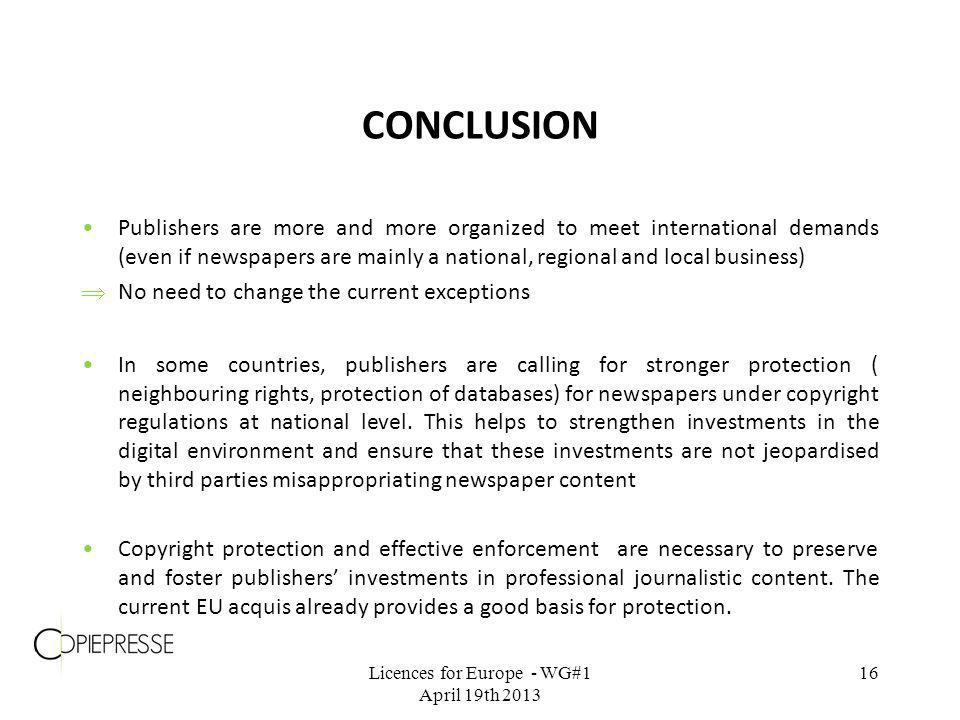 CONCLUSION Publishers are more and more organized to meet international demands (even if newspapers are mainly a national, regional and local business