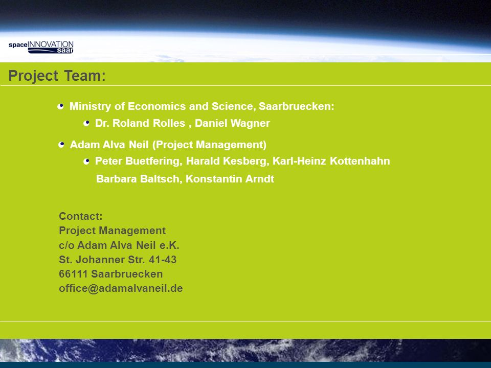 Project Team: Adam Alva Neil (Project Management) Peter Buetfering, Harald Kesberg, Karl-Heinz Kottenhahn Barbara Baltsch, Konstantin Arndt Contact: Project Management c/o Adam Alva Neil e.K.