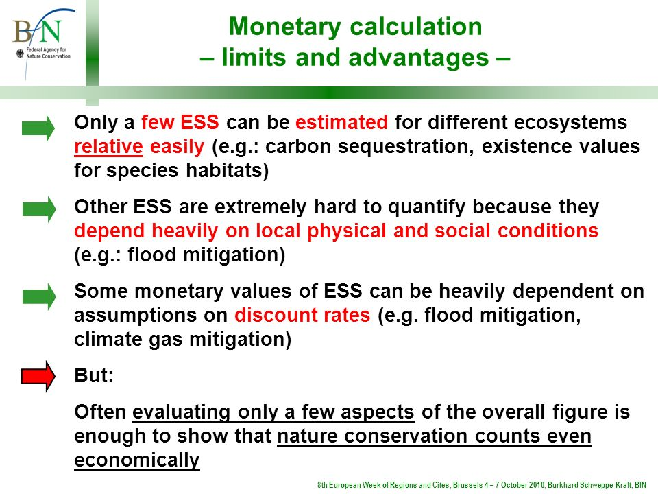 Monetary calculation – limits and advantages – Only a few ESS can be estimated for different ecosystems relative easily (e.g.: carbon sequestration, e