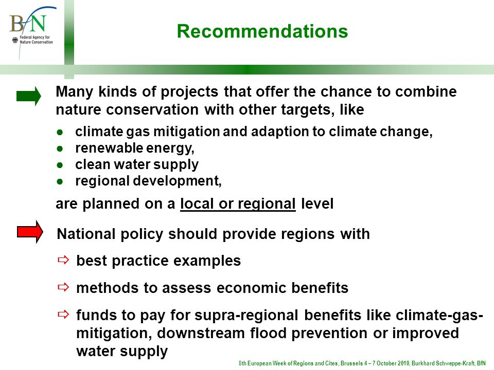 Recommendations 8th European Week of Regions and Cites, Brussels 4 – 7 October 2010, Burkhard Schweppe-Kraft, BfN Many kinds of projects that offer th