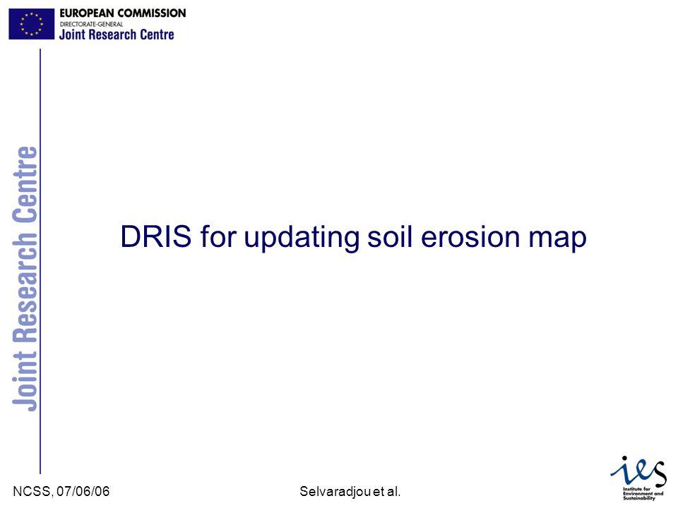 JRC Ispra - IES NCSS, 07/06/06Selvaradjou et al. DRIS for updating soil erosion map