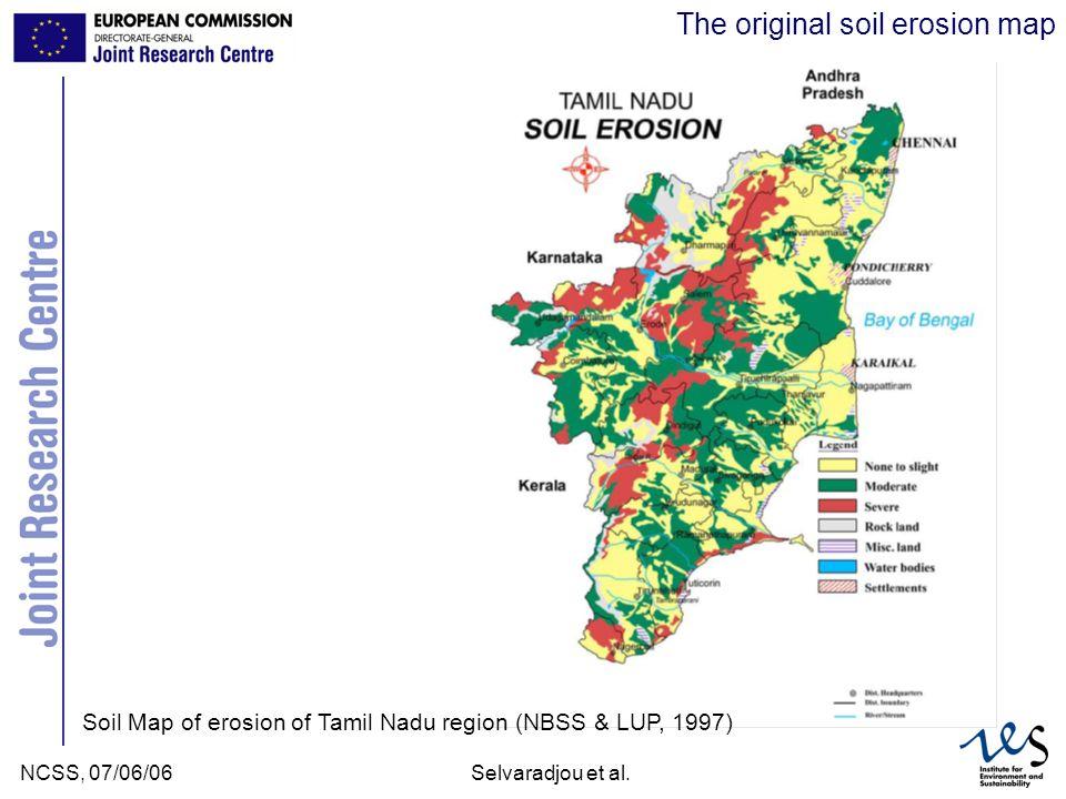 JRC Ispra - IES NCSS, 07/06/06Selvaradjou et al. The original soil erosion map Soil Map of erosion of Tamil Nadu region (NBSS & LUP, 1997)