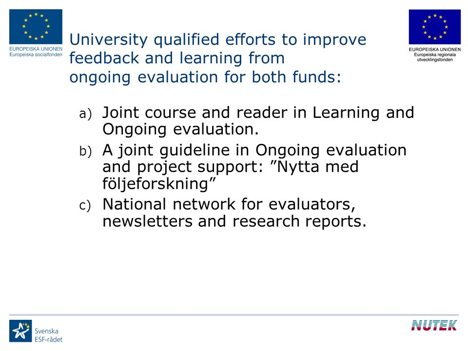 University qualified efforts to improve feedback and learning from ongoing evaluation for both funds: a) Joint course and reader in Learning and Ongoing evaluation.