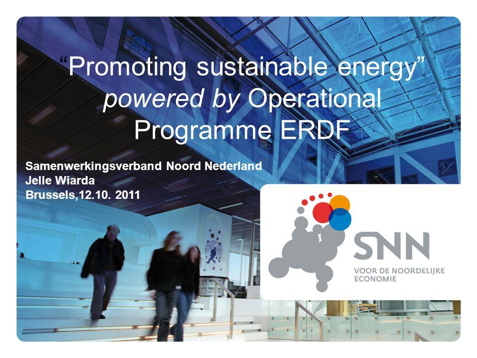 Promoting sustainable energy powered by Operational Programme ERDF Samenwerkingsverband Noord Nederland Jelle Wiarda Brussels,12.10.