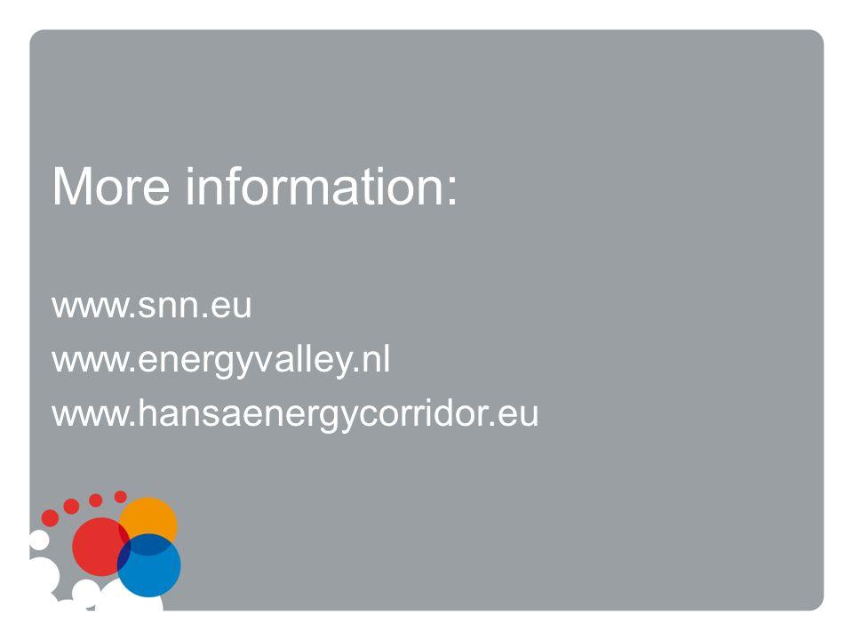 More information: www.snn.eu www.energyvalley.nl www.hansaenergycorridor.eu