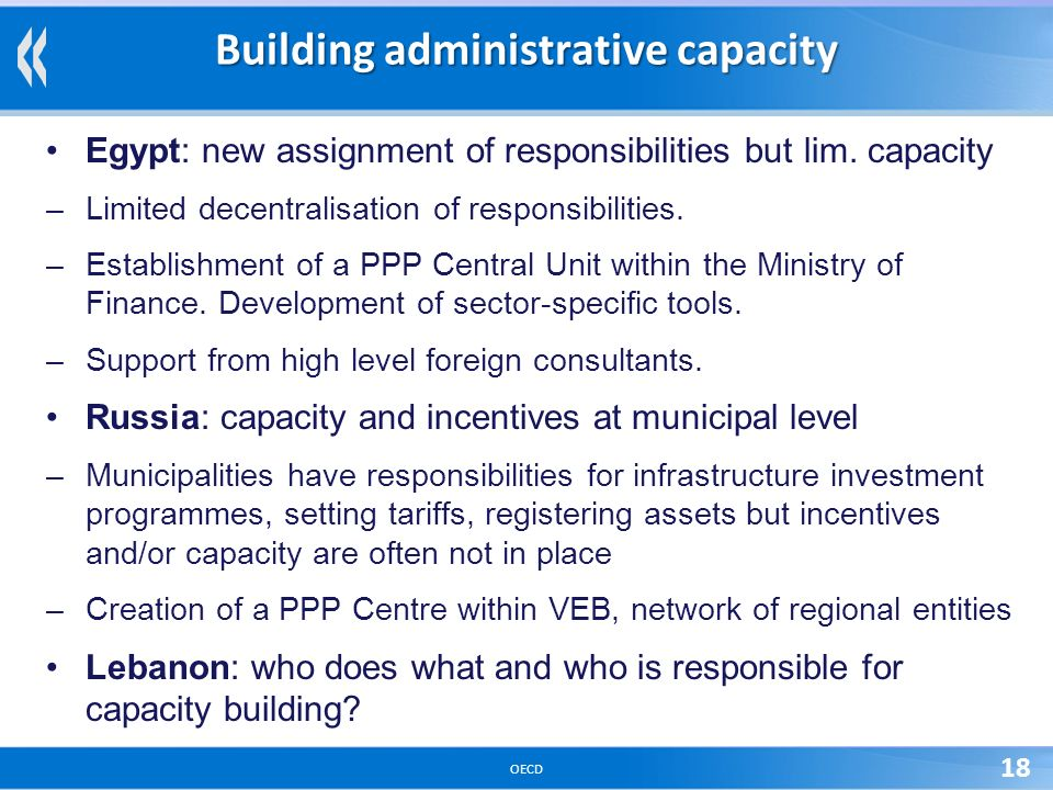 OECD 18 Building administrative capacity Egypt: new assignment of responsibilities but lim.