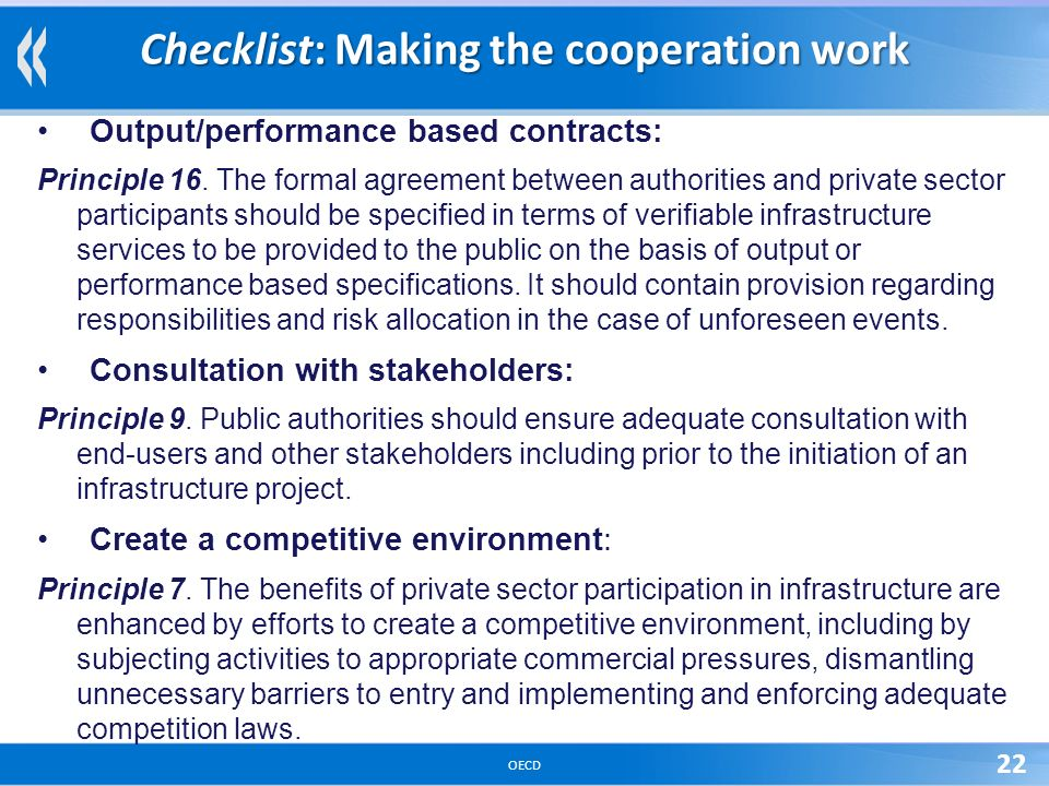 OECD 22 Checklist: Making the cooperation work Output/performance based contracts: Principle 16.