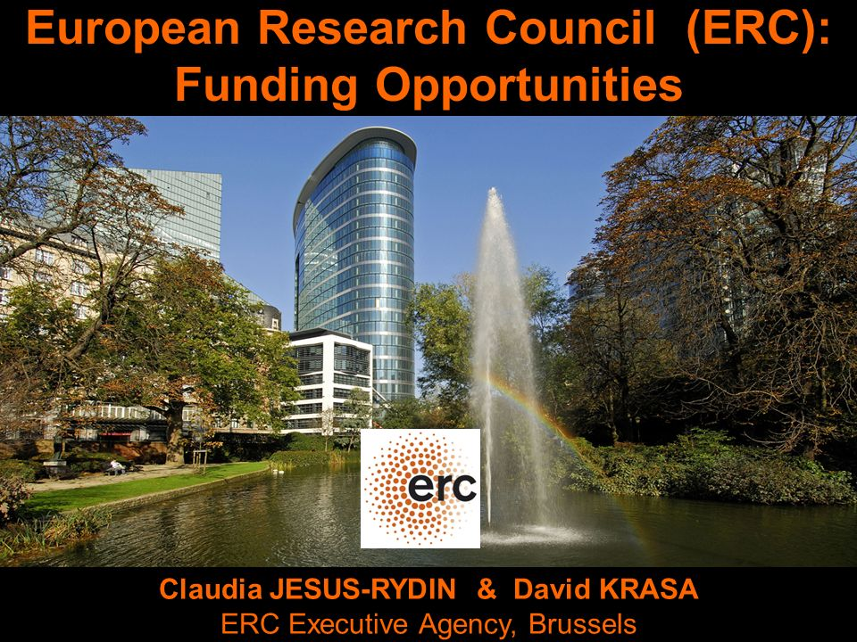 ERC Budget 2007-2013: European Research Council 7.51 billion $ 10 billion