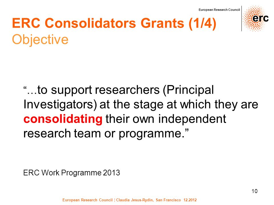 10 … to support researchers (Principal Investigators) at the stage at which they are consolidating their own independent research team or programme. E