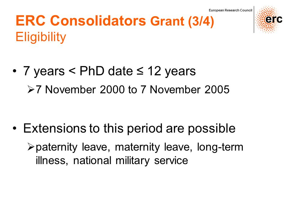 7 years < PhD date 12 years 7 November 2000 to 7 November 2005 Extensions to this period are possible paternity leave, maternity leave, long-term illn