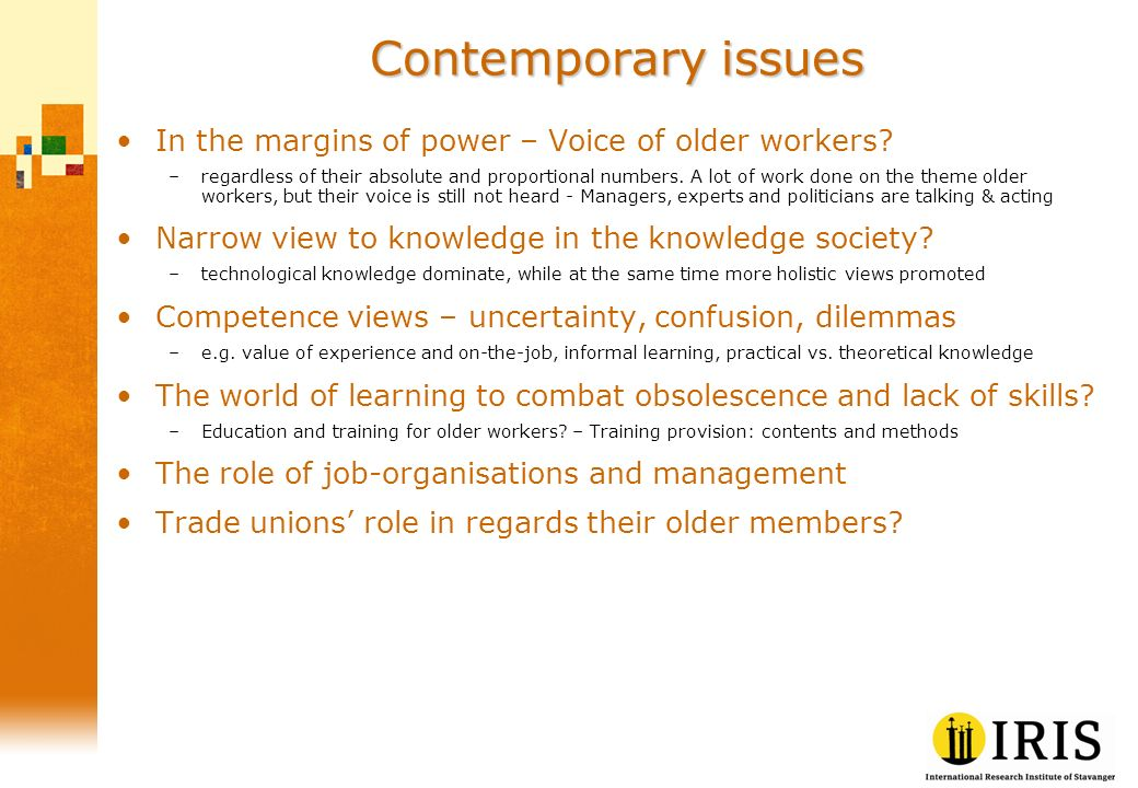 Contemporary issues In the margins of power – Voice of older workers? –regardless of their absolute and proportional numbers. A lot of work done on th