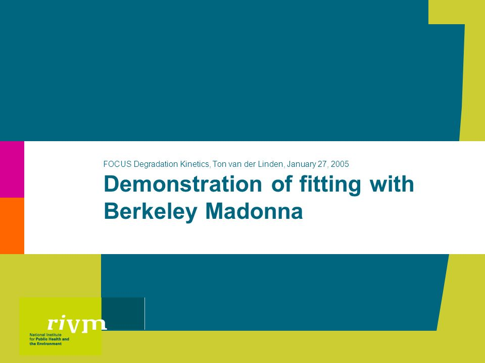 Demonstration of fitting with Berkeley Madonna FOCUS Degradation Kinetics, Ton van der Linden, January 27, 2005