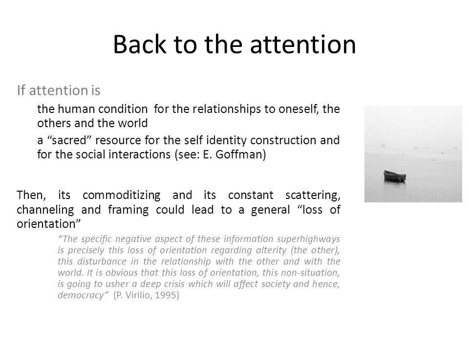 From green ecology to grey ecology In the digital age, attention has to be considered as a scarce resource to be protected as are (or should be) the natural resources in the industrial one Grey ecology is an invitation to politicize a collective concern about attention, a new front of general interest a new ground for cultural and social movements