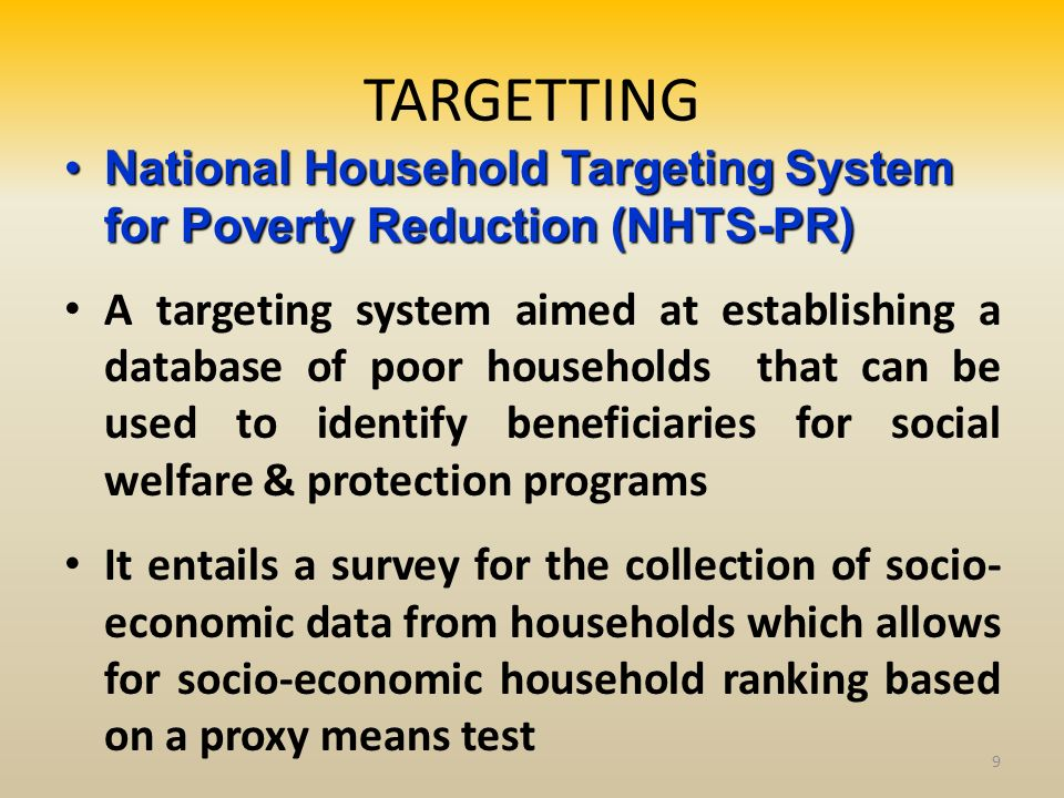 TARGETTING National Household Targeting System for Poverty Reduction (NHTS-PR)National Household Targeting System for Poverty Reduction (NHTS-PR) A ta