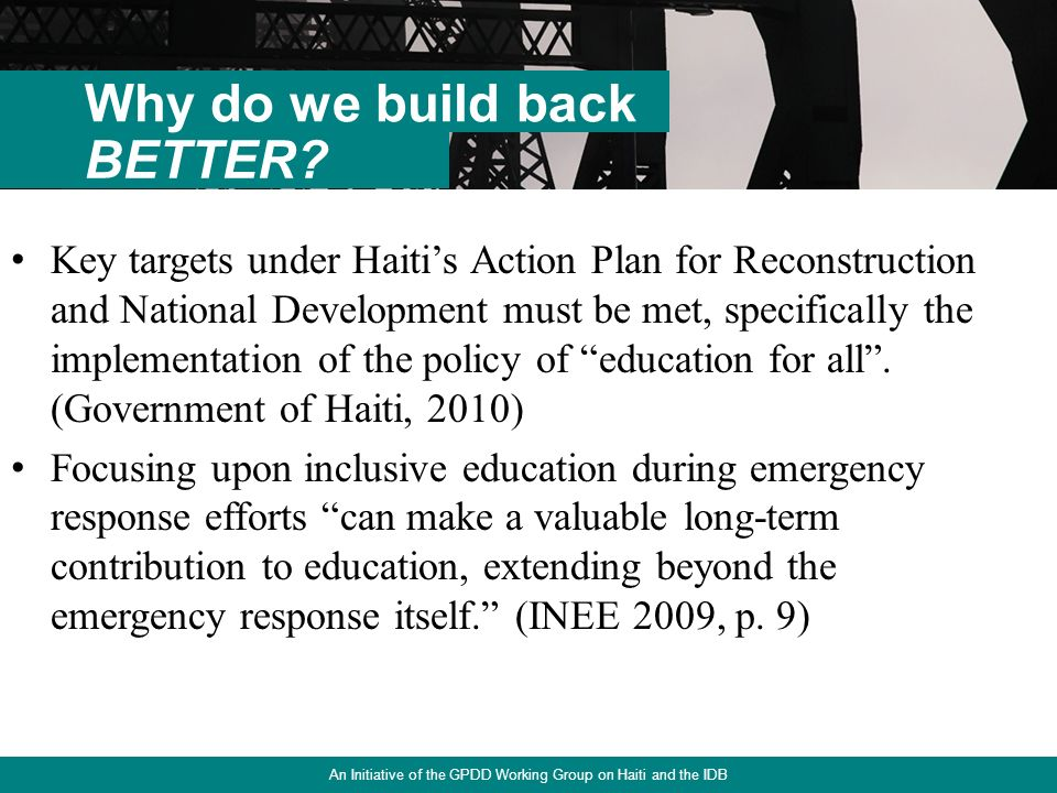 6 Key targets under Haitis Action Plan for Reconstruction and National Development must be met, specifically the implementation of the policy of educa