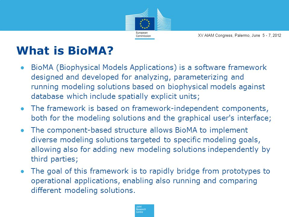 XV AIAM Congress, Palermo, June 5 - 7, 2012 What is BioMA.