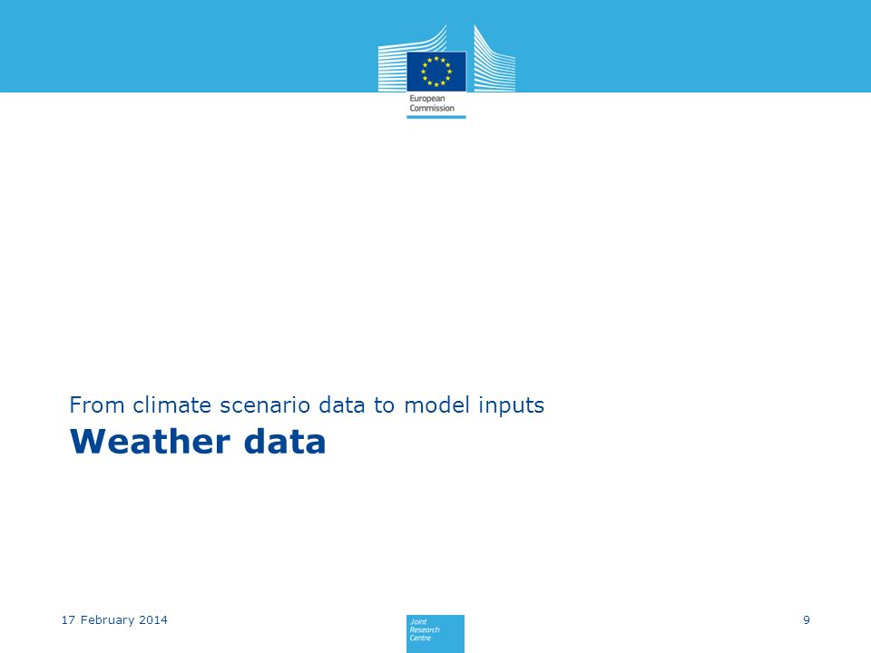 Weather data From climate scenario data to model inputs 917 February 2014