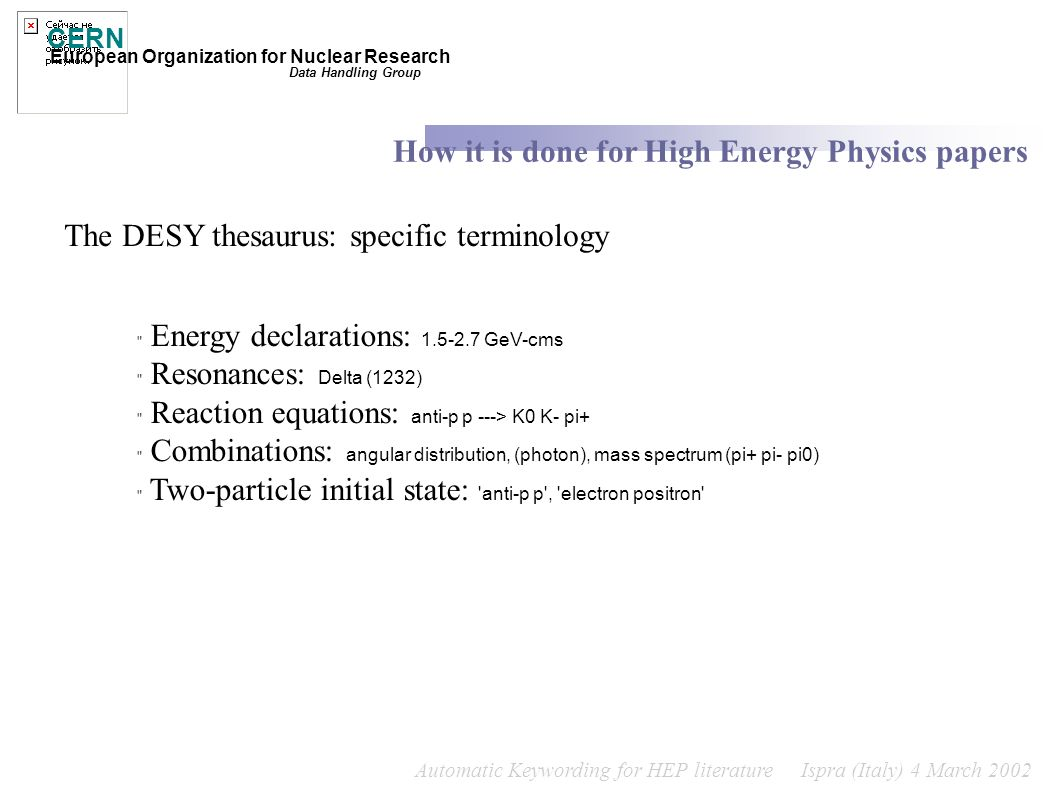 Automatic Keywording for HEP literature Ispra (Italy) 4 March 2002 CERN European Organization for Nuclear Research How it is done for High Energy Phys