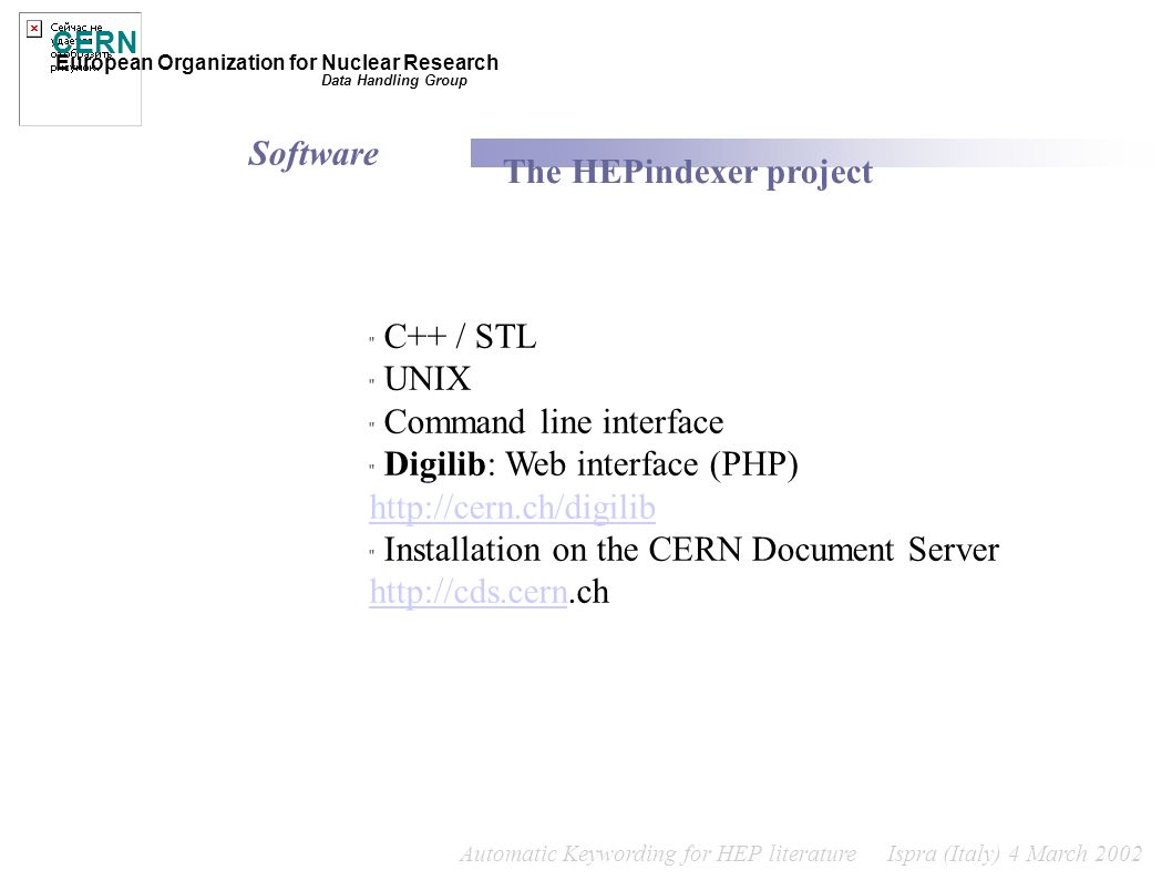 Automatic Keywording for HEP literature Ispra (Italy) 4 March 2002 CERN European Organization for Nuclear Research Data Handling Group The HEPindexer