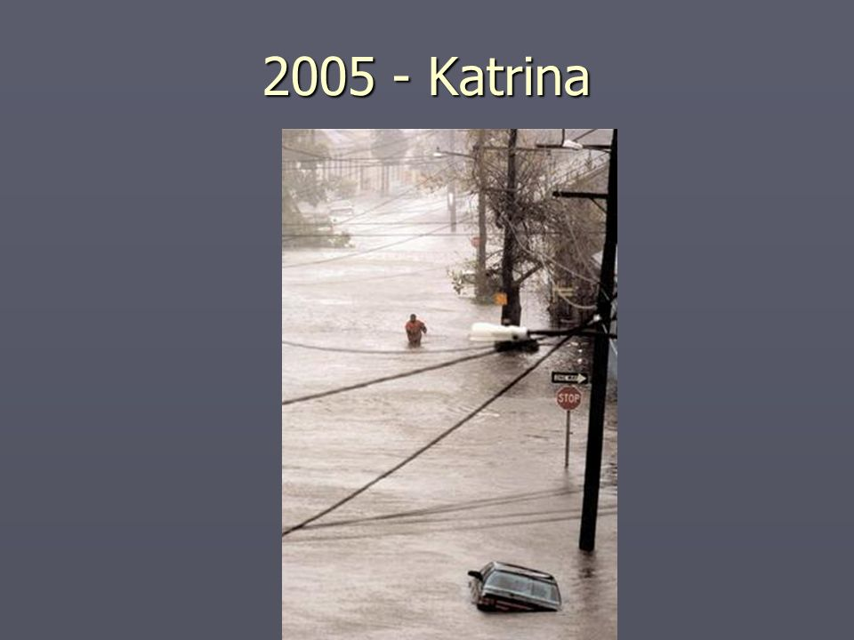 2005 - Katrina