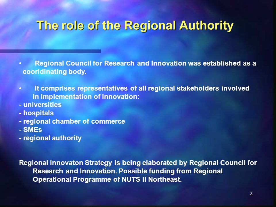 2 The role of the Regional Authority Regional Council for Research and Innovation was established as a cooridinating body.