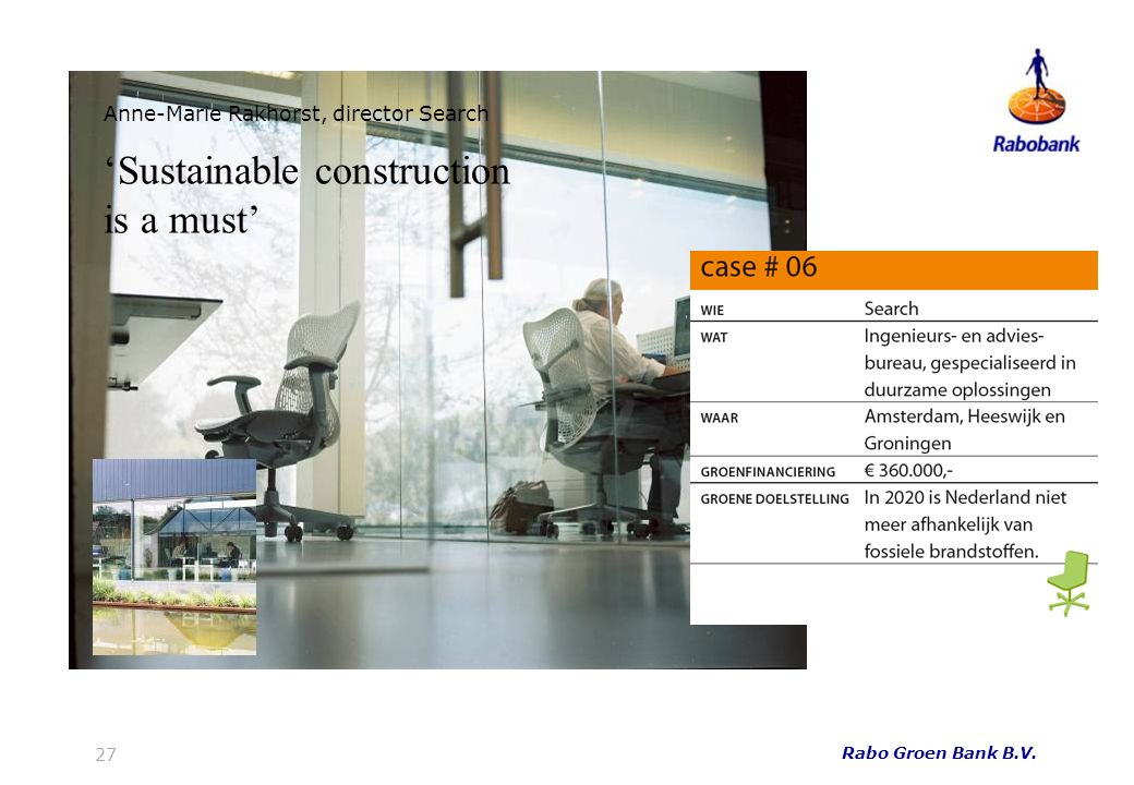 27 Rabo Groen Bank B.V. Anne-Marie Rakhorst, director Search Sustainable construction is a must