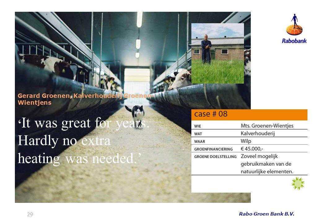 29 Rabo Groen Bank B.V. Gerard Groenen, Kalverhouderij Groenen- Wientjens It was great for years.