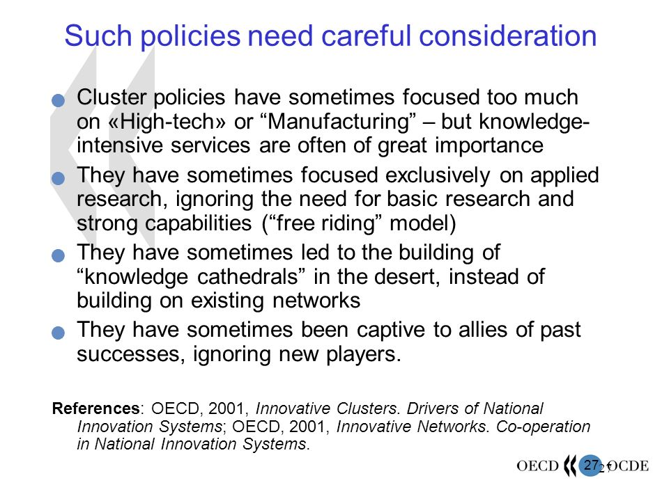 27 Such policies need careful consideration Cluster policies have sometimes focused too much on «High-tech» or Manufacturing – but knowledge- intensiv