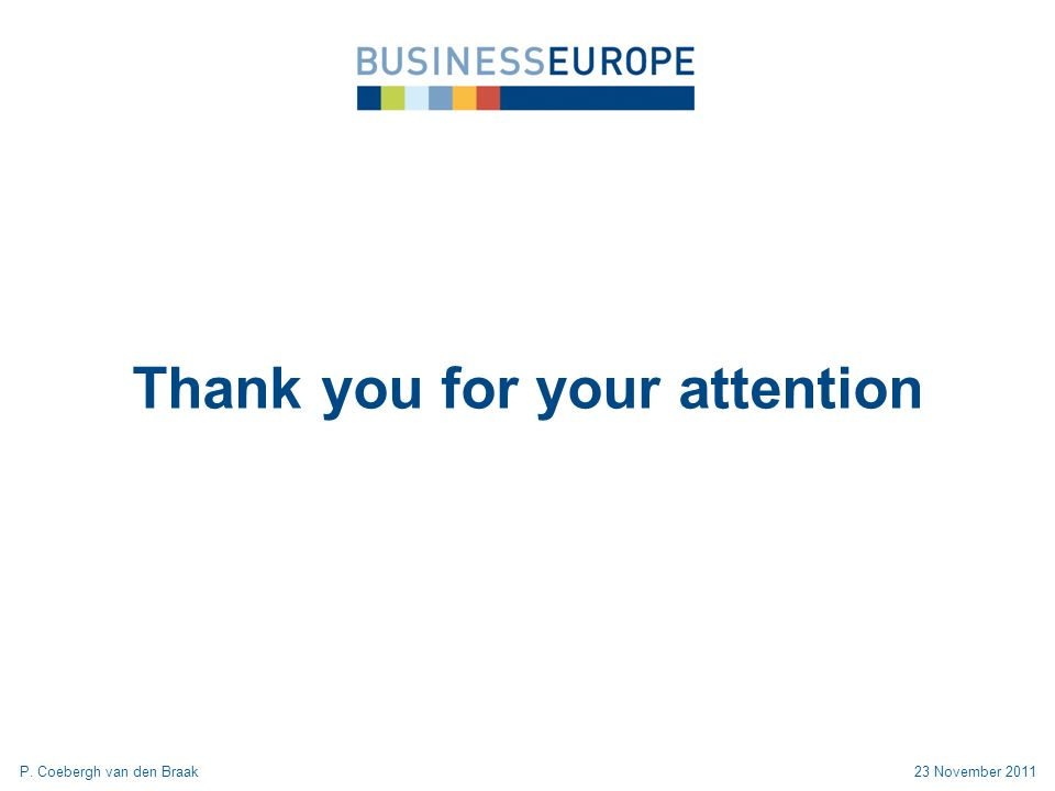 Thank you for your attention 23 November 2011P. Coebergh van den Braak