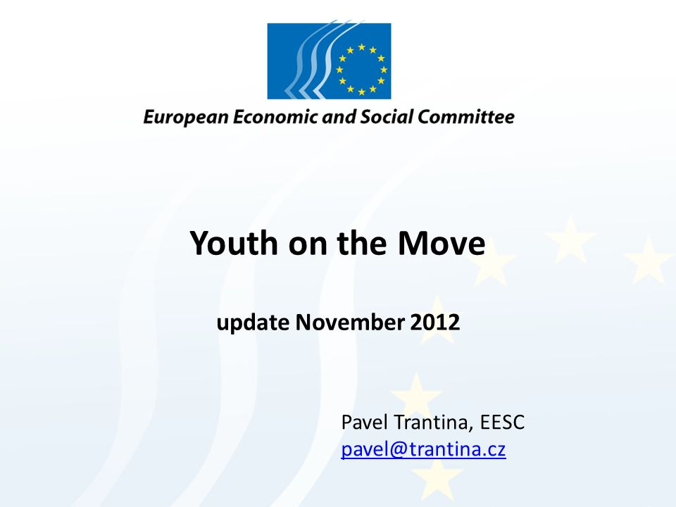 Youth on the Move update November 2012 Pavel Trantina, EESC