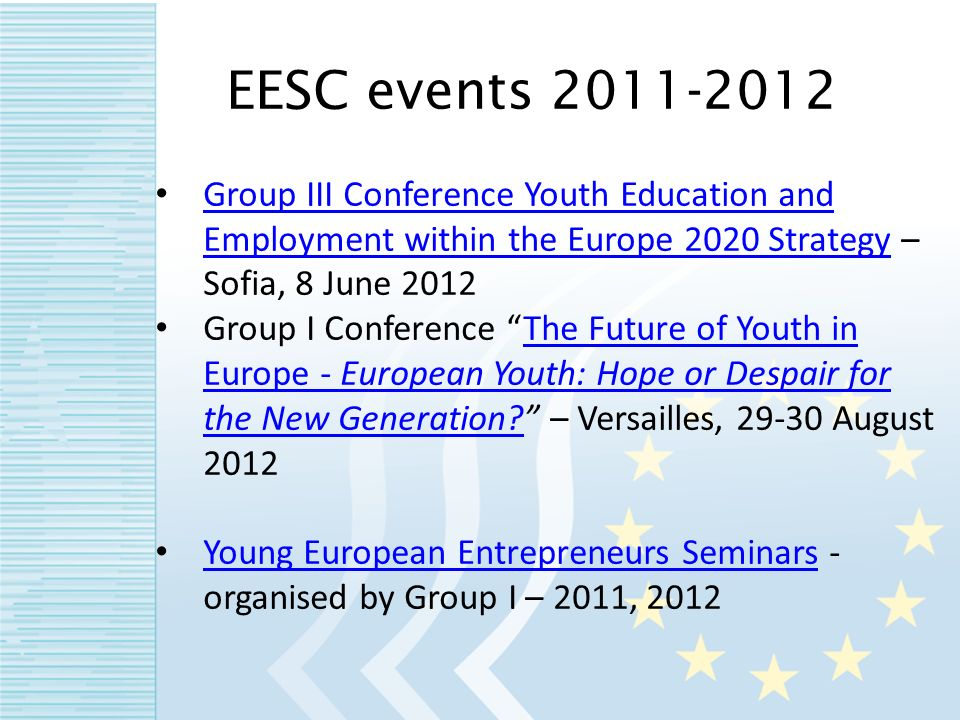 Group III Conference Youth Education and Employment within the Europe 2020 Strategy – Sofia, 8 June 2012 Group III Conference Youth Education and Employment within the Europe 2020 Strategy Group I Conference The Future of Youth in Europe - European Youth: Hope or Despair for the New Generation.