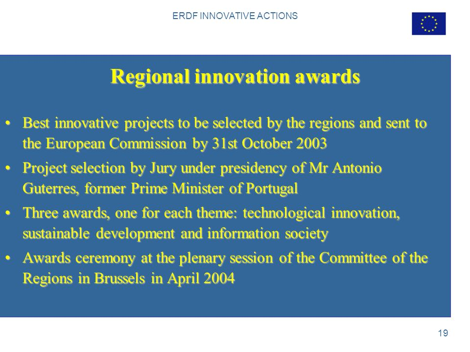 ERDF INNOVATIVE ACTIONS 19 Regional innovation awards Best innovative projects to be selected by the regions and sent to the European Commission by 31