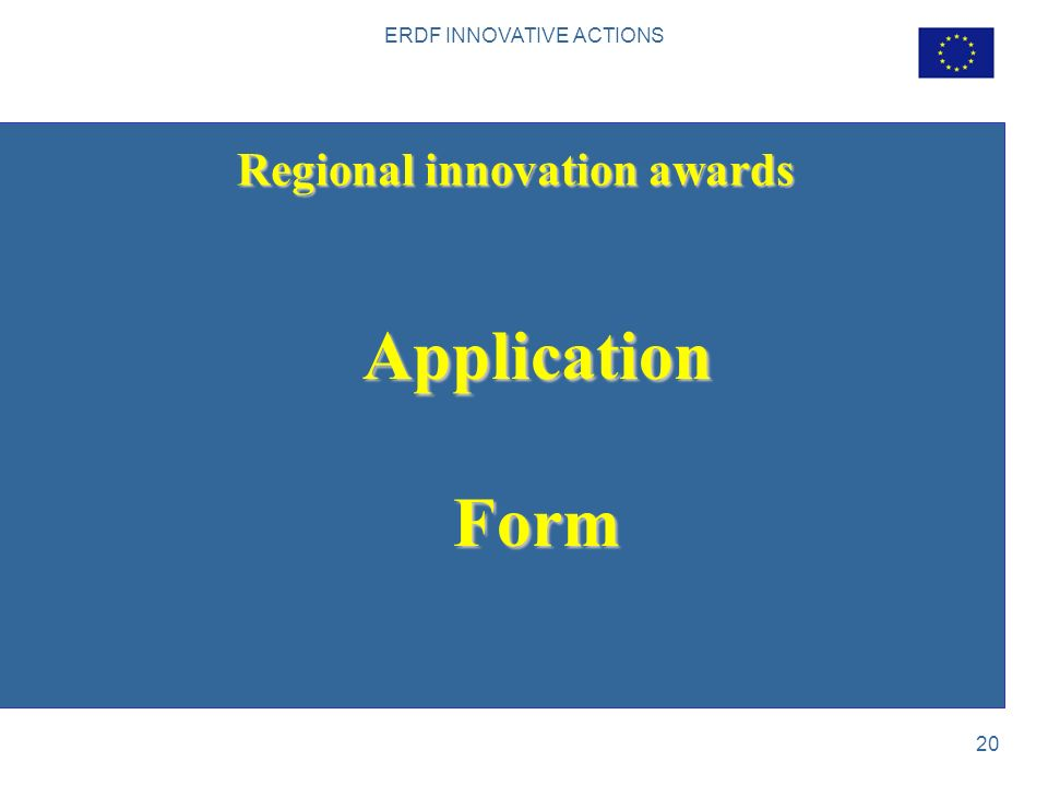 ERDF INNOVATIVE ACTIONS 20 Regional innovation awards Application Form