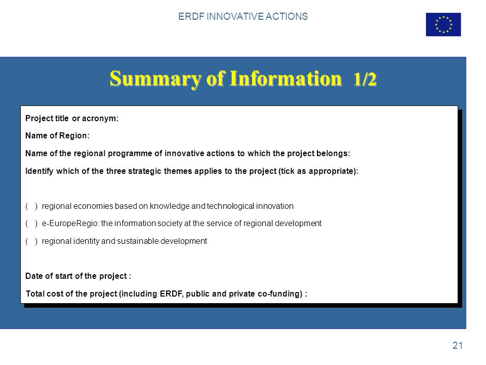 ERDF INNOVATIVE ACTIONS 21 Summary of Information 1/2 Project title or acronym: Name of Region: Name of the regional programme of innovative actions t