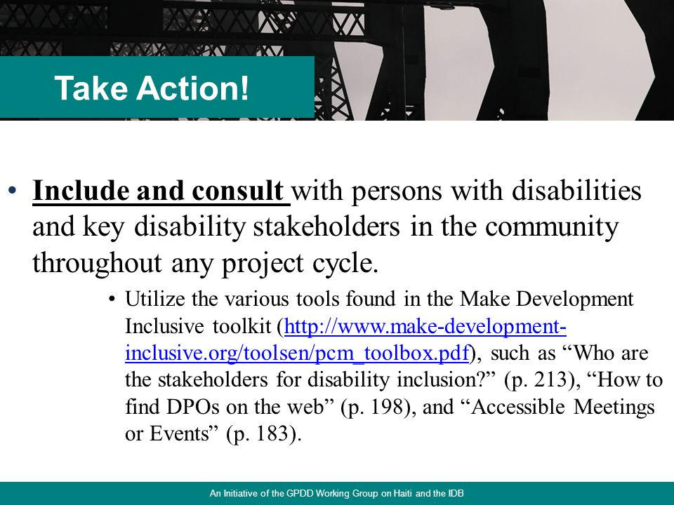 12 Include and consult with persons with disabilities and key disability stakeholders in the community throughout any project cycle.