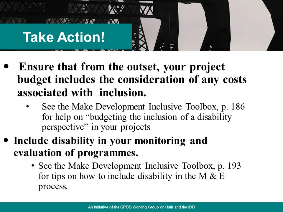 13 Ensure that from the outset, your project budget includes the consideration of any costs associated with inclusion.