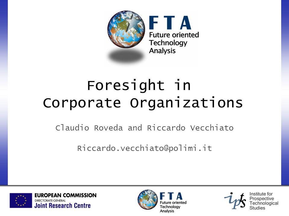 Claudio Roveda and Riccardo Vecchiato Riccardo.vecchiato@polimi.it Foresight in Corporate Organizations