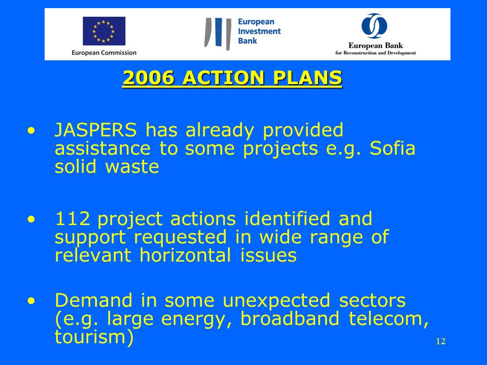 2006 ACTION PLANS JASPERS has already provided assistance to some projects e.g.