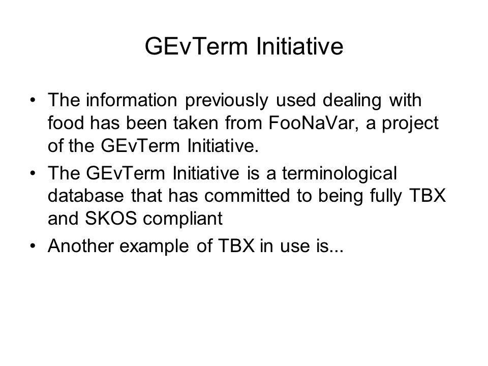 GEvTerm Initiative The information previously used dealing with food has been taken from FooNaVar, a project of the GEvTerm Initiative. The GEvTerm In